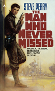 The Man Who Never Missed by Steve Perry